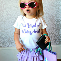 I'm Kind Of A Big Deal - Funny Baby Onesuit - Toddler Tee also available - Your Color Choice