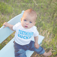 Teething Sucks - Funny Baby Onesuit - Your Color Choice
