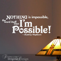 Vinyl Wall Decal Nothing is Impossible the Word Itself by Twistmo