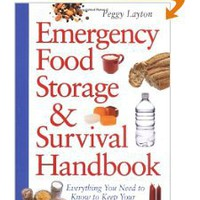Emergency Food Storage & Survival Handbook: Everything You Need to Know to Keep Your Family Safe in a Crisis: Peggy Layton: 9780761563679: Amazon.com: Books