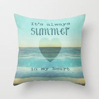 *** IT`S ALWAYS SUMMER IN MY HEART  *** Throw Pillow by Mnika  Strigel