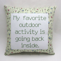 Funny Cross Stitch Pillow, Green Pillow, Outdoor Activity Quote