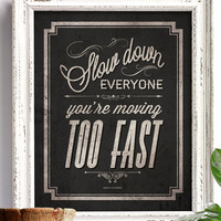 SLOW DOWN Typographic Sign (dark vintage) - 8x10 Art Print