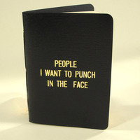 People I want to punch in the face-The handmade original