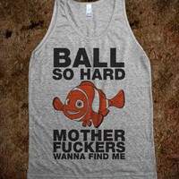 Ball So Hard (Nemo Parody Tank) - Fun, Funny, & Popular - Skreened T-shirts, Organic Shirts, Hoodies, Kids Tees, Baby One-Pieces and Tote Bags
