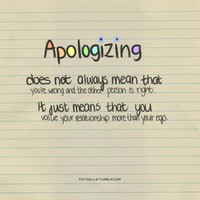 Apologizing Doesn't Mean That You're Wrong - Picture Quotes