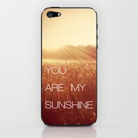 You Are my Sunshine iPhone & iPod Skin by Olivia Joy StClaire