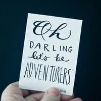 Oh Darling Let&#x27;s Be Adventurers - Typography Quote ACEO Art Trading Card Original