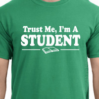 Trust Me I'm A STUDENT college graduation mens T-shirt women tshirt shirt Tee gift More Colors S - 2XL
