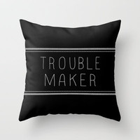 Troublemaker Throw Pillow by Skye Zambrana | Society6