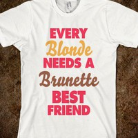 Every Blonde Needs A Brunette Best Friend |