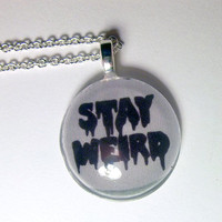 Stay Weird Necklace by trophies on Etsy