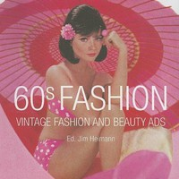 60s Fashion: Vintage Fashion and Beauty Ads (Taschen Icon Series)