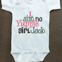Girls Duck Dynasty Baby Onesuit or Girls Shirt - Embroidered - Si Sayings - Baby Shower Gifts - Yuppie Girl - Jack