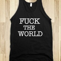 fuck the world tank top