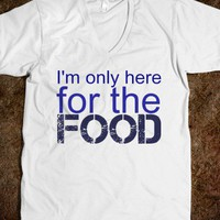I&#x27;m Only Here For the Food Unisex V-Neck Tee