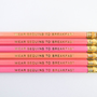Wear Sequins to Breakfast Pencils - Pink, Salmon, &amp; Gold , Set of 6