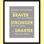 You Are Braver Than You Believe - Stronger Than You Seem Print - Winnie the Poo Quote - 8&quot;x10&quot;