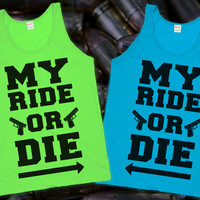 Ride or Die (Best Friends through Thick &amp; Thin) | Lookhuman.com