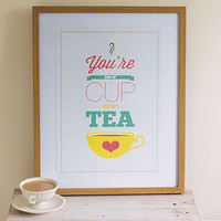 &#x27;You&#x27;re my Cup of Tea&#x27; Print