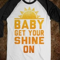 Baby get your Shine On! (Baseball Tee)