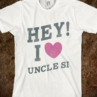 Hey! I Heart Uncle Si - hopealittle tee's - Skreened T-shirts, Organic Shirts, Hoodies, Kids Tees, Baby One-Pieces and Tote Bags