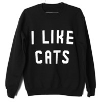 I Like Cats Sweatshirt WHITE ON BLACK Select by BurgerAndFriends