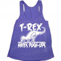 T-Rex Hates Pushups Push Ups Racerback Tank Tri-Blend Womens American Apparel S, M, L gym fitness workout