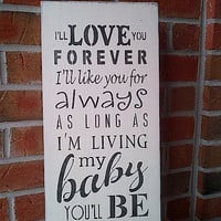 I&#x27;ll Love you Forever wooden sign