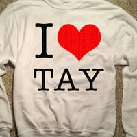 I Love Tay Sweatshirt, Taylor Swift soft pull over top sweater 562WHI