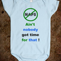 naps! Ain't nobody got time - GGTHESWEETPEA - Skreened T-shirts, Organic Shirts, Hoodies, Kids Tees, Baby One-Pieces and Tote Bags