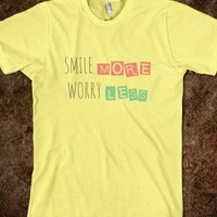 Smile more Worry less - Louise Machado - Skreened T-shirts, Organic Shirts, Hoodies, Kids Tees, Baby One-Pieces and Tote Bags