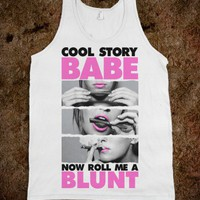 Cool Story Babe (Roll Me A Blunt Tank) - Summer Of Fun - Skreened T-shirts, Organic Shirts, Hoodies, Kids Tees, Baby One-Pieces and Tote Bags