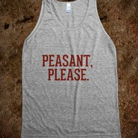 Peasant, Please - Awesome fun #$!!*& - Skreened T-shirts, Organic Shirts, Hoodies, Kids Tees, Baby One-Pieces and Tote Bags