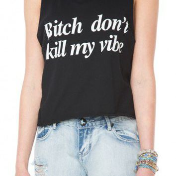 Brandy ♥ Melville |  Bitch Don't Kill My Vibe Tank - Just In