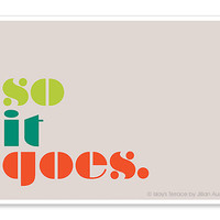 So It Goes - Kurt Vonnegut - 5x7 Print - Wall Art Illustration - Slaughterhouse Five Quote - Modern Minimalist - Retro Typography Print