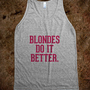 Blondes do it better - Awesome fun #$!!*& - Skreened T-shirts, Organic Shirts, Hoodies, Kids Tees, Baby One-Pieces and Tote Bags