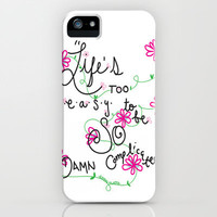 """Life's Too Easy"" iPhone Case by Kayla Gordon 