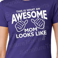 Mothers Day Gift Awesome Mom T-Shirt This is what an mommy shirt looks like new mom to be tshirt baby shower more colors S-2XL