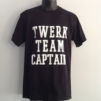 Printed T-Shirt- TWERK TEAM CAPTAIN