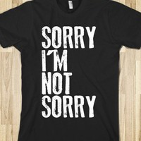Sorry I'm Not Sorry - Dream Big, Little One - Skreened T-shirts, Organic Shirts, Hoodies, Kids Tees, Baby One-Pieces and Tote Bags