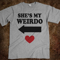 She's My Weirdo Couples Shirt- Hipsters Shirts