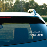 My other ride is a Nimbus 2000  Vinyl  Car Decal by NothinbutVinyl
