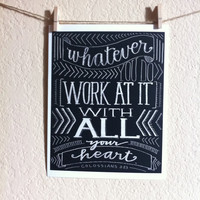 5x7 Bible Verse Art- Whatever You Do Work at it With All Your Heart - Black, Typography by Grace for Grace
