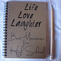 Life Love Laughter Best Memories from High School - 5 x 7 journal