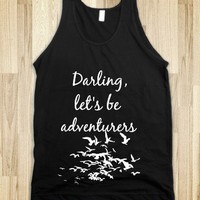 Darling, let's be adventurers