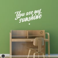 You Are My Sunshine Text Wall/Door Decal - (Children Bedroom Nursery Baby Boy Girl)