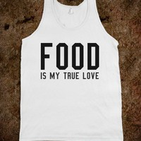 FOOD MY TRUE LOVE