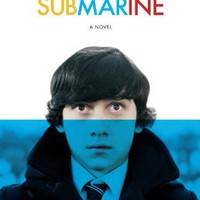Submarine: A Novel (Random House Movie Tie-In Books)