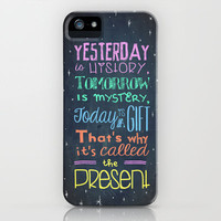 Today is a Gift iPhone & iPod Case by Maximilian San